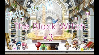 Maplestory : Dimension Library Guide[skipstory] - The Black Witch #3
