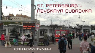 St.Petersburg - Nevskaya Dubrovka Train Drivers View  Cab Ride Russia