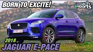 2018 Jaguar E-Pace - Born to Excite!