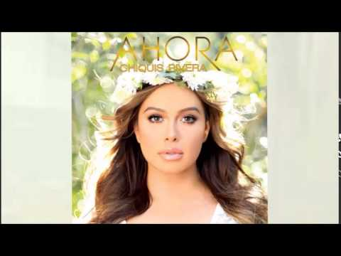 Chiquis Rivera - Ahora (Audio)