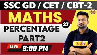 SSC GD/CET/NTPC CBT-2 || Maths Preparation || PERCENTAGE-2 | Abhinandan Sir | Class - 27
