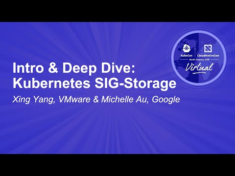 Intro & Deep Dive: Kubernetes SIG-Storage - Xing Yang, VMware & Michelle Au, Google