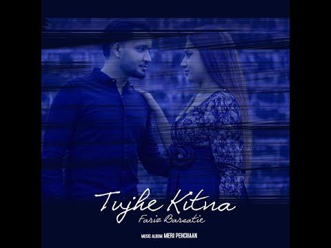tujhe-kitna---fariz-barsatie-x-kabir-singh- -s.-joshi- -mithoon- -arijit-s.- -a-valentine-cover-2020