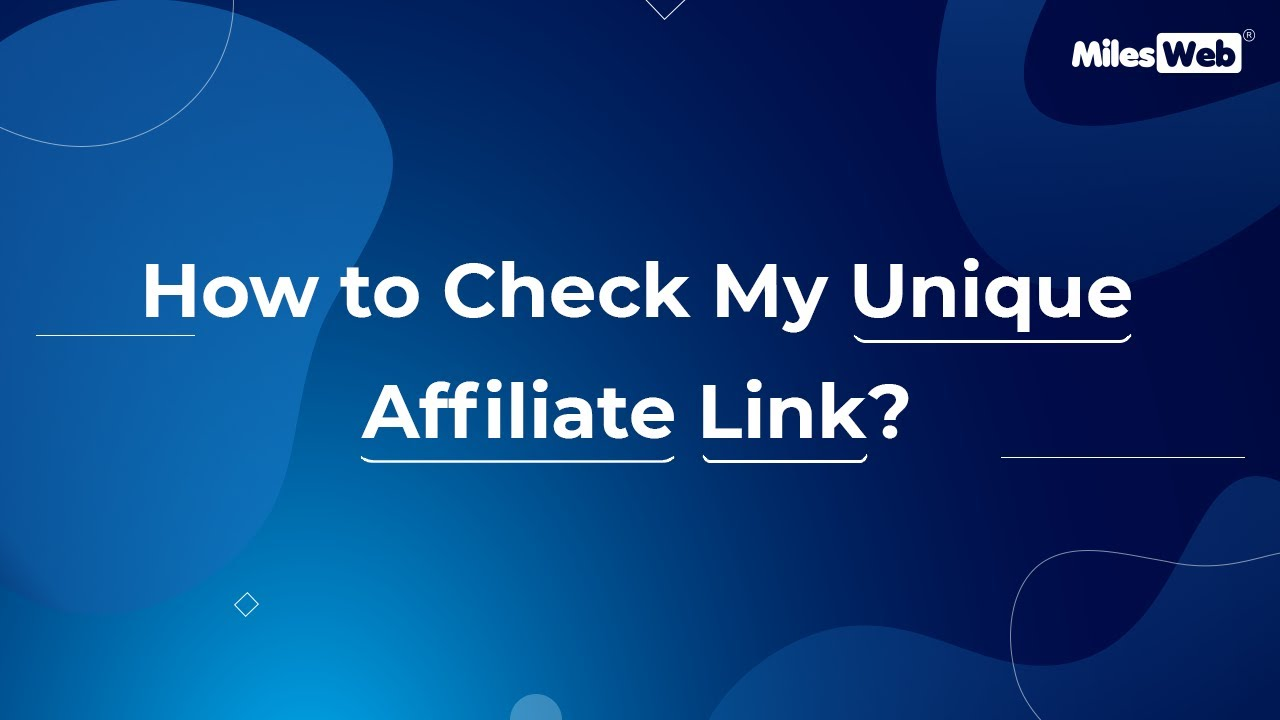 How to Check My Unique Affiliate Link
