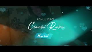 Chandni Raatein | Rahul Jain | Jubin & Afsha Shah | Lyrical Video | Romatic Hindi Song