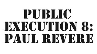 Carnage The Executioner - PUBLIC EXECUTION 8: Paul Revere