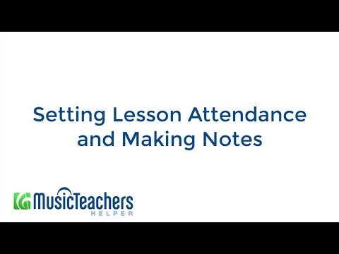 Setting Lesson Attendance and Making Notes -- Music Teacher's Helper