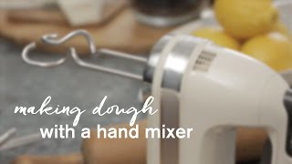 How to make dough with a hand mixer