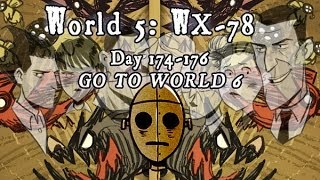dont starve world 5 wx 78 day 174 176 go to world 6