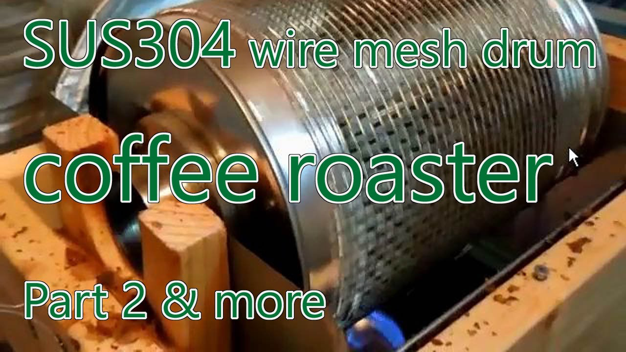 Sus304 Wire Mesh Drum Coffee Roaster Part 2 And More Doovi