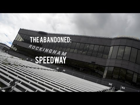 The Abandoned Rockingham Speedway