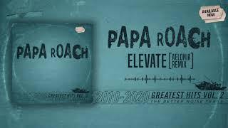 Papa Roach - Elevate (Aelonia Remix)