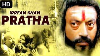Irrfan Khan's PRATHA - Bollywood Movies Full Movie | Hindi Movie | Irrfan Khan Movie | Ashney Shroff