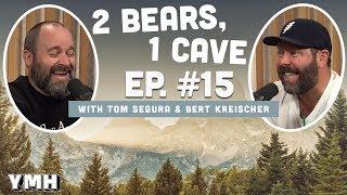 Ep. 15 | 2 Bears 1 Cave w/ Tom Segura and Bert Kreischer