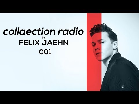 FELIX JAEHN: collaection radio 001