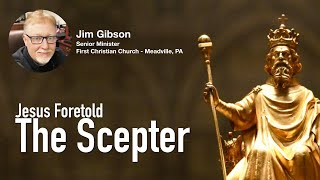Jesus Foretold -1- The Scepter