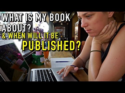 WHAT IS MY BOOK ABOUT & WHEN WILL IT BE PUBLISHED!?