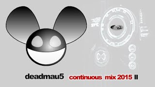 Deadmau5 Continuous Mix 2015 II