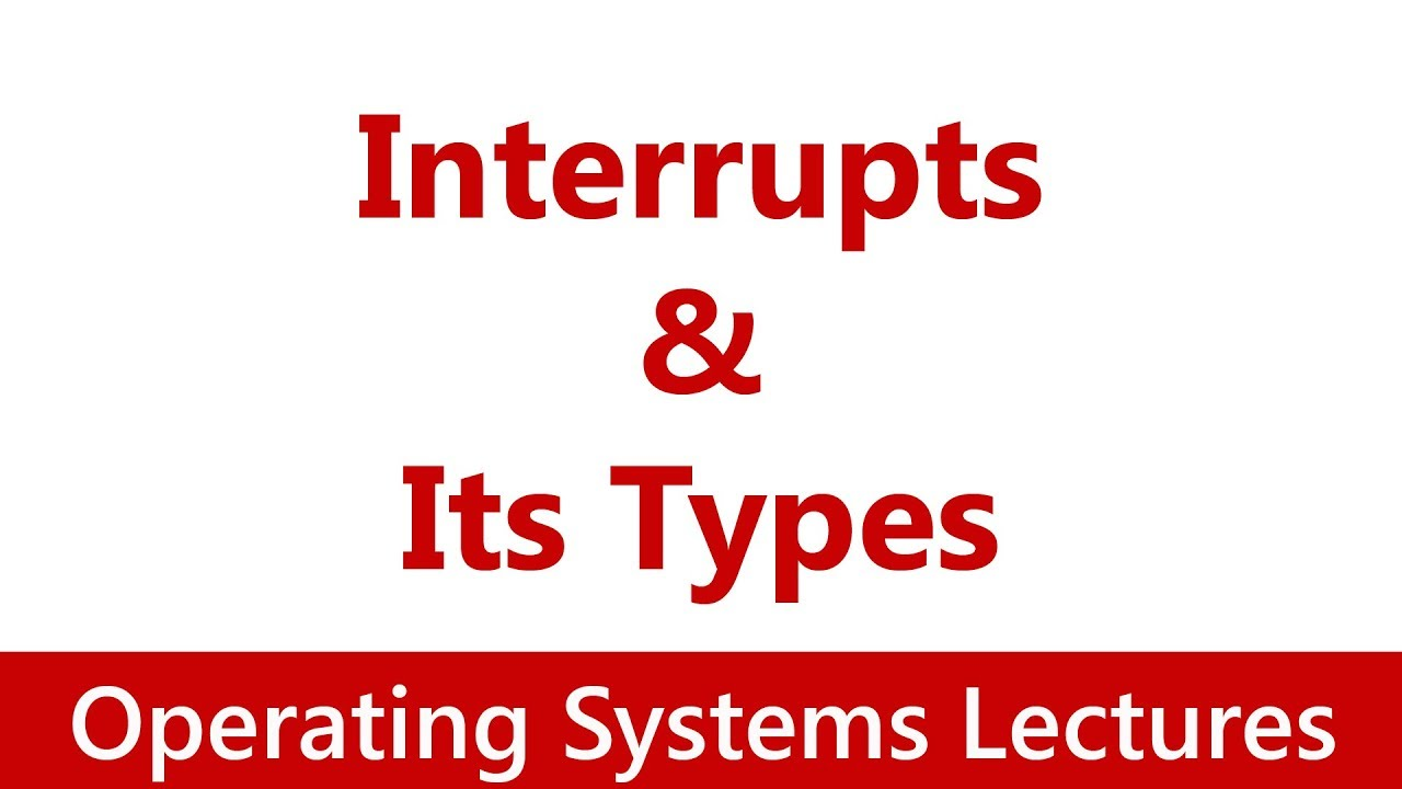 Operating System #14 What is an Interrupt? Types of Interrupts