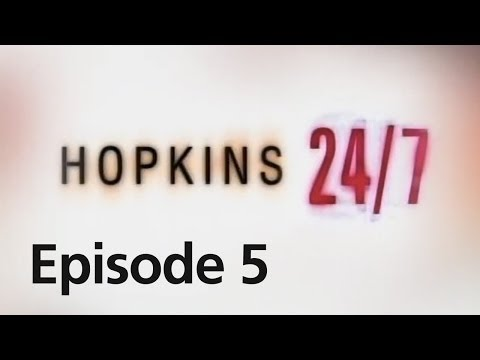 Hopkins 24/7 - Episode 5