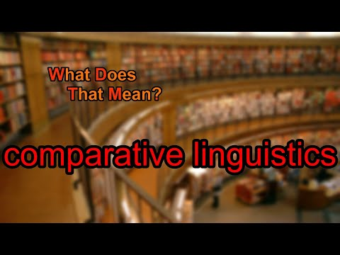 What does comparative linguistics mean?