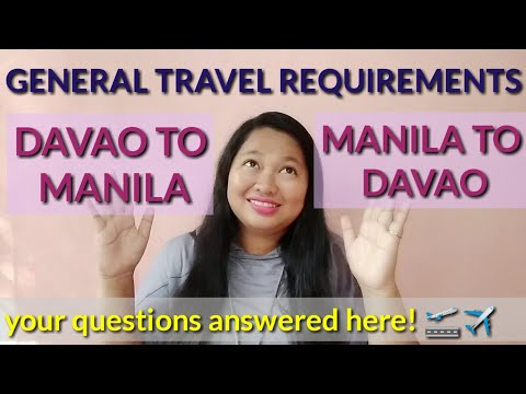 GENERAL TRAVEL REQUIREMENTS DAVAO TO MANILA AND MANILA TO DAVAO