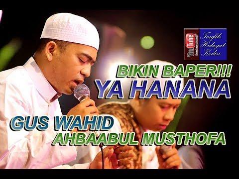 Ya Hanana Versi Gus Wahid Mbolo (Asli Bikin Baper!!!)