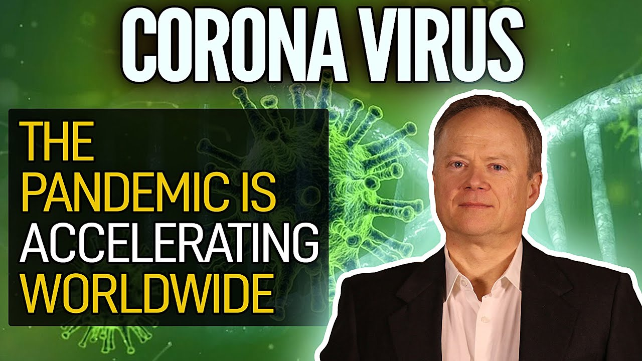 Coronavirus: The Pandemic Is Accelerating Worldwide - Peak Prosperity