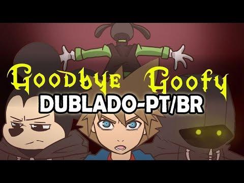 Goodbye Goofy (Kingdom Hearts Animation) - Dublado PT/BR(BranimeStudios)