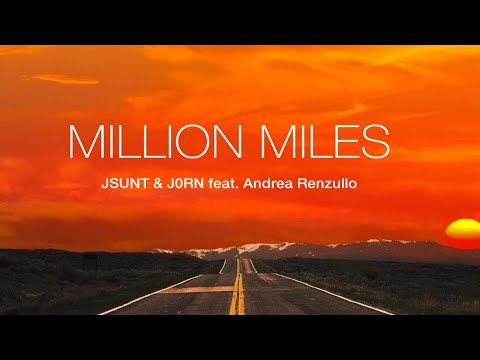 JSUNT & J0RN Feat. Andrea Renzullo - Million Miles (Official Lyric Video)