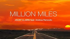 JSUNT & J0RN feat. Andrea Renzullo - Million Miles (Official Lyric Video)
