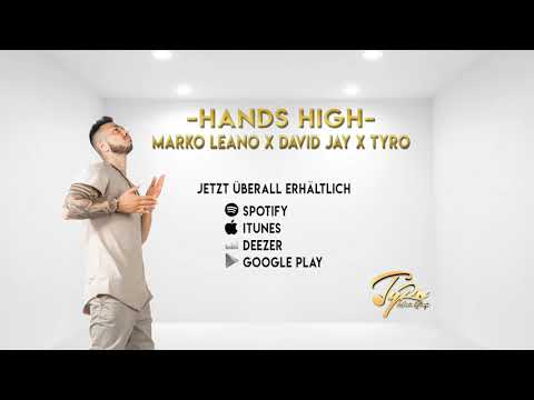 Marko Leano x David Jay x Tyro - Hands High (remix)