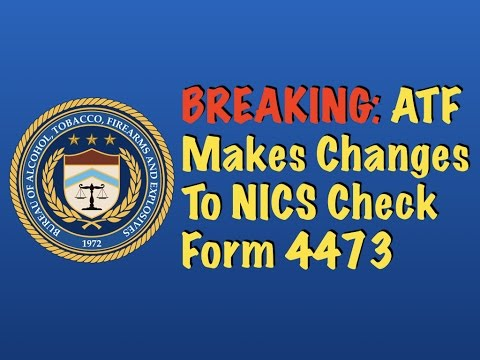 BREAKING: The ATF Makes Changes To NICS Check Form 4473