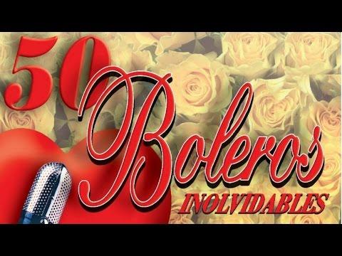 50 Boleros Inolvidables - los mejores boleros