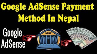 Google AdSense Payment System In Nepal -Google AdSense Payment Full Tutorial