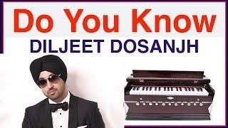 Diljeet Dosanjh | Do You Know | Play on Harmonium, Keyboard, Piano | Punjabi Song