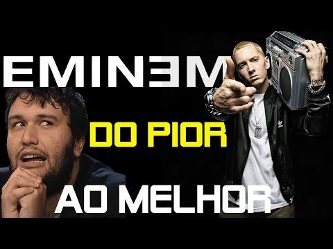Eminem do Pior ao Melhor (Discografia)