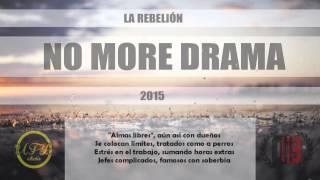 RAP ARGENTINO | NO MORE DRAMA | LA REBELIÓN (VIDEO LYRICS)
