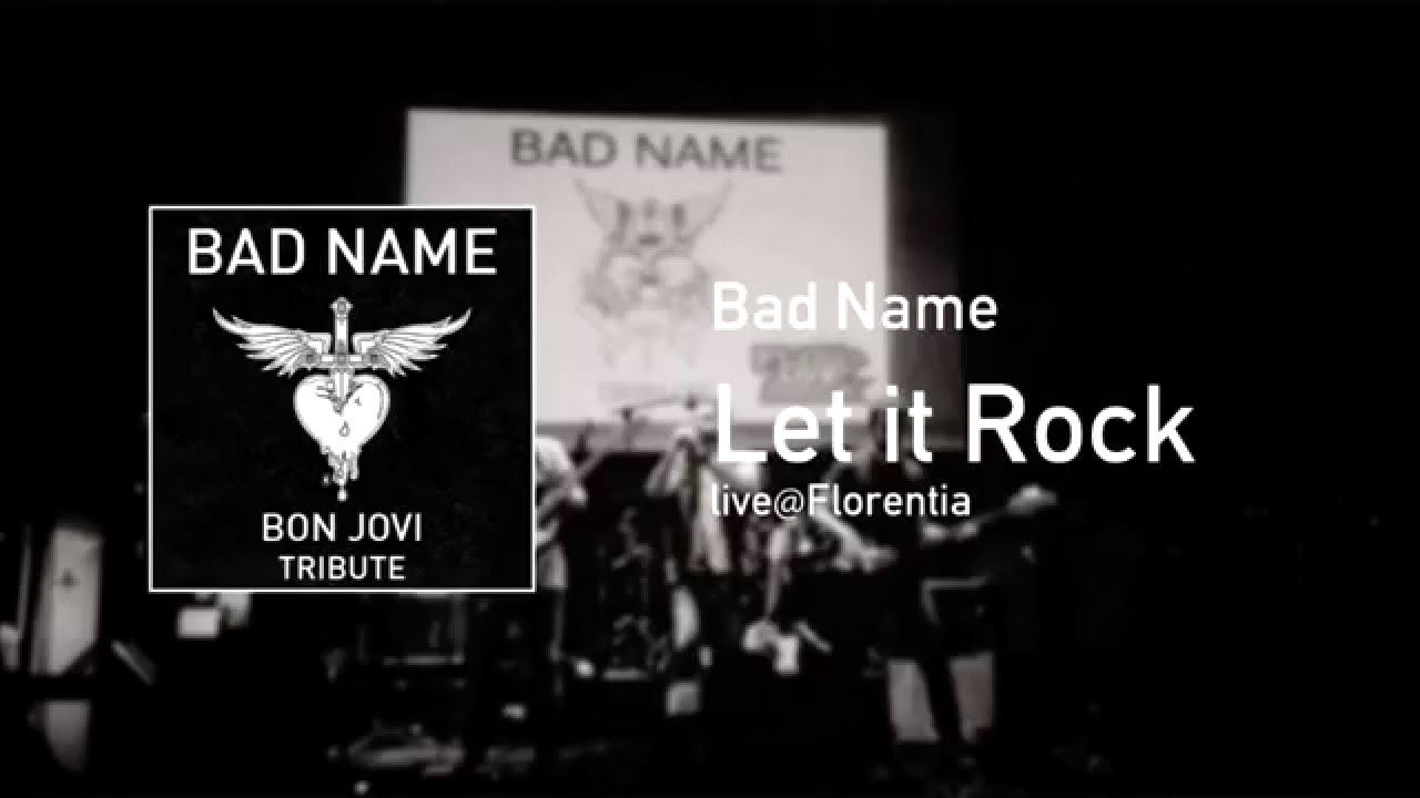 Bad Name [BON JOVI tribute] - Let It Rock (live) - YouTube