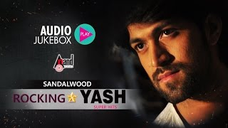 Sandalwood Rocking Star Yash Super Hits | Super Audio Hits Jukebox 2017 | New Kannada Seleted Hits