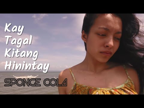Sponge Cola - Kay Tagal Kitang Hinintay (OFFICIAL, HD + LYRICS)