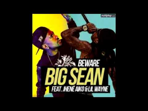 Big Sean - Beware (Explicit) ft. Lil Wayne, Jhene...
