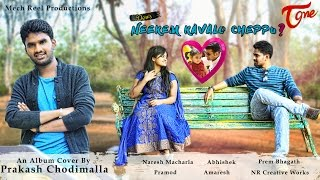 Neekem Kavalo Cheppu ? || Official Music Video || Prakash Chodimalla