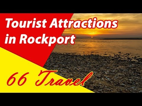 List 8 Tourist Attractions in Rockport, Texas | Travel to United States