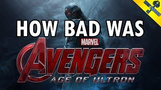 How Bad Was Avengers: Age Of Ultron?