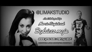 Marcin Siegieńczuk-Będziesz Moja (Dj Limak Version 2016)
