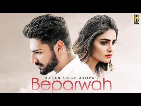 Karan Singh Arora: Beparwah Song | New Songs 2018 | S Mukhtiar | Hero Music