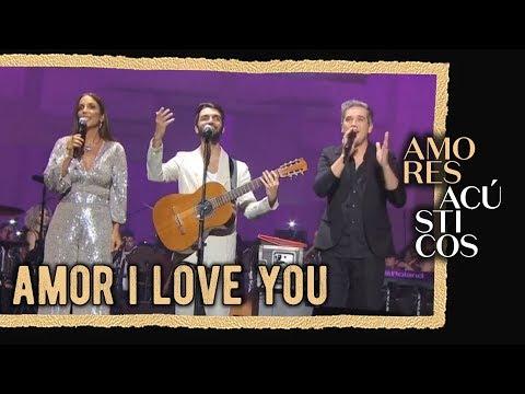 Silva Ivete Sangalo e Jota Quest - Amor I Love You Ao Vivo - Amores Acústicos - 2019
