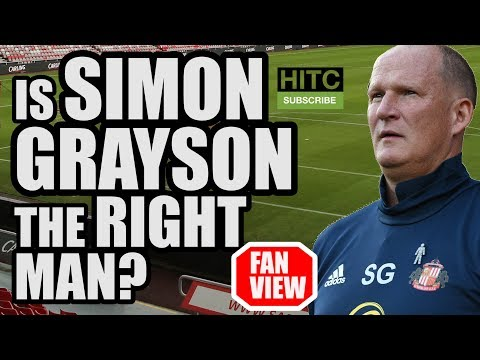 Is Simon Grayson The Right Man For Sunderland? | FAN VIEW