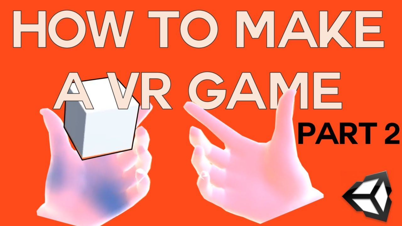 How to make a VR game in Unity - Part 2 - Custom Hand, Distance grab